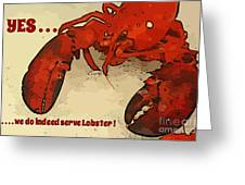 Yes We Serve Lobster Greeting Card