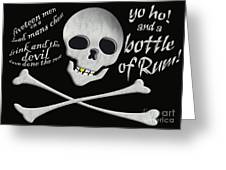 Yo Ho And A Bottle Of Rum Greeting Card