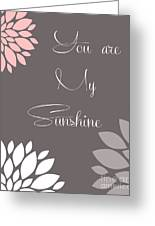 You Are My Sunshine Peony Flowers Greeting Card