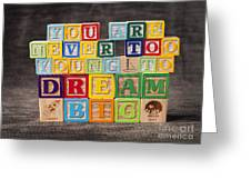 You Are Never Too Young To Dream Big Greeting Card