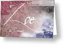 Zoe - Life Delivered Greeting Card