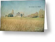 Farm House Solitude Greeting Card