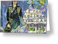 Inspirational Art - If You Believe You Can Then You Really Will Greeting Card