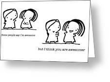 Awesomer Greeting Card