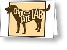 Chocolate Lab Greeting Card by Geoff Strehlow