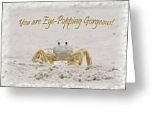 Eye Popping Gorgeous Greeting Card