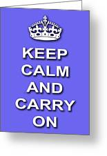Keep Calm And Carry On Poster Print Blue Background Greeting Card