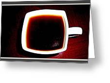 Coffee  Ready Greeting Card