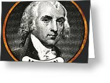 James Madison, 4th American President Greeting Card