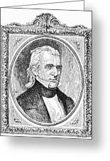James K. Polk (1795-1849) Greeting Card