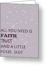 All You Need Is A Little Pixie Dust Greeting Card