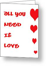 All You Need Is Love Greeting Card by Georgia Fowler