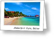 Ambergris Caye Belize Greeting Card