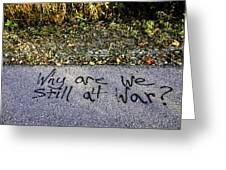 American Graffiti Why Are We Still At War Greeting Card
