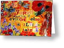 Be Yourself Everyone Else Is Already Taken Greeting Card