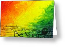 Be Yourself Greeting Card