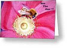 Bee The One Greeting Card