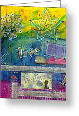Believe In Living Greeting Card