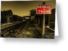 Beware Of Trains Greeting Card