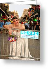 Bride And The Barricade On Bourbon Street Greeting Card