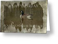 Brother Birthday Greeting Card - Canada Goose Greeting Card