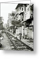 By The Tracks In Hanoi Greeting Card