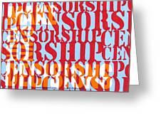 Censorship Greeting Card by Sabrina McGowens
