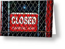 Closed Please Call Again Greeting Card