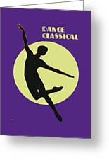 Classical Dancer Greeting Card