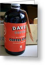 Daves Coffee Syrup Greeting Card