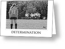 Determination Greeting Card