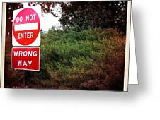 Do Not Enter - Wrong Way Greeting Card