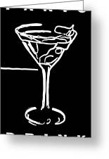 Do Not Panic - Drink Martini - Black Greeting Card by Wingsdomain Art and Photography