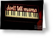 Dont Tell Mama Greeting Card