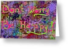 Dont Worry Be Happy II Greeting Card