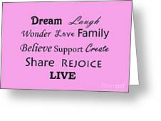 Dream Laugh Wonder Love Family And More Greeting Card