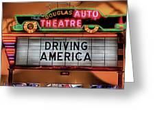 Driving America Douglas Auto Theatre Greeting Card