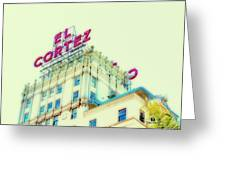 El Cortez San Diego Greeting Card