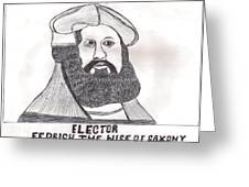 Elector Fedrich The Wise Of Saxony Greeting Card