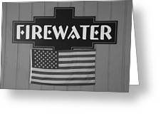 Firewater In Black And White Greeting Card