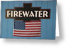 Firewater Greeting Card