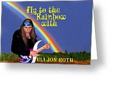 Fly To The Rainbow With Uli Jon Roth Greeting Card