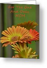 For The One And Only Mom Greeting Card