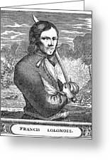 Francois Lolonnois Greeting Card