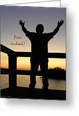 Free Indeed Greeting Card