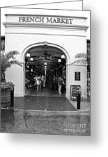 French Quarter French Market Entrance New Orleans Black And White Greeting Card