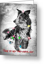 Get The Lights Out Greeting Card