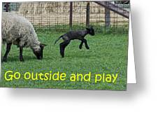 Go Outside And Play Greeting Card