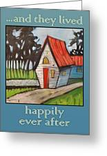 Happily Ever After Stonewall Cottage Greeting Card