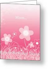 Happy Birthday To You Mom Greeting Card